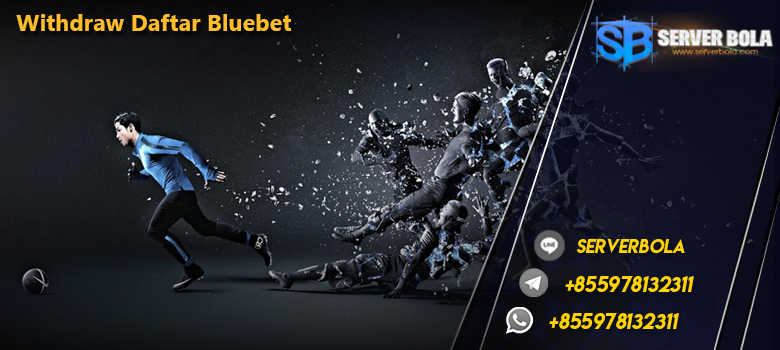 Withdraw Daftar Bluebet